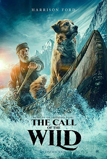Call of the Wild, based on the novel by Jack London, is now out in theaters.